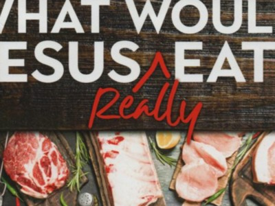 Animal Ag Alliance Offers 'What Would Jesus Really Eat?'